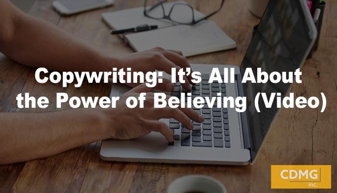 Copywriting: It's All About the Power of Believing (Video)