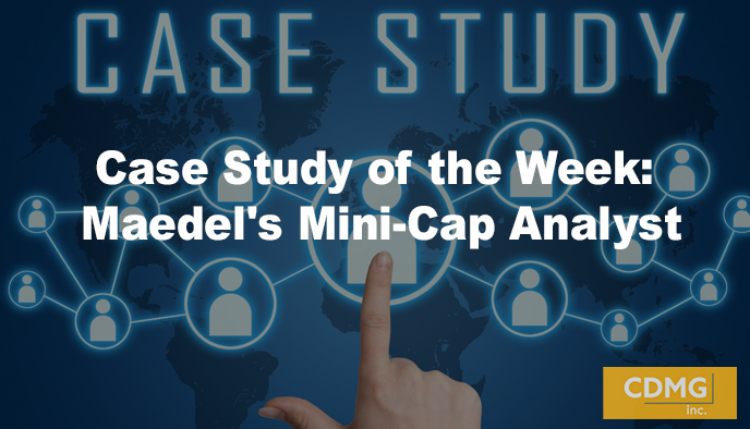 Case Study of the Week: Maedel's Mini-Cap Analyst