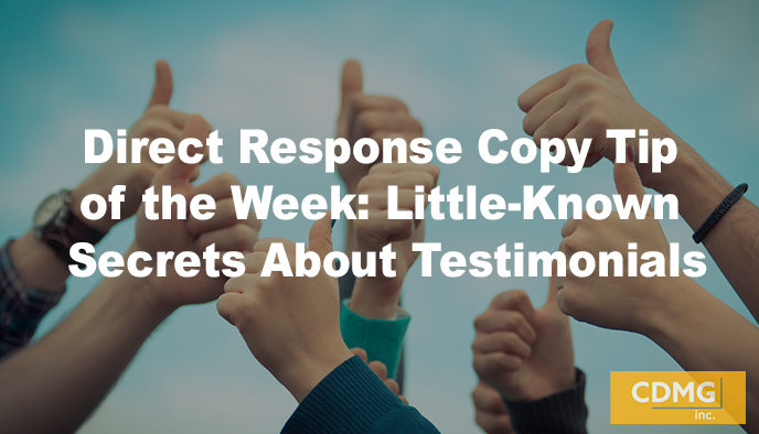 Direct Response Copy Tip of the Week: Little-Known Secrets About Testimonials