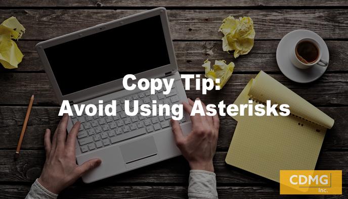 Copy Tip: Avoid Using Asterisks