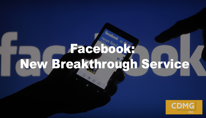 Facebook: New Breakthrough Service