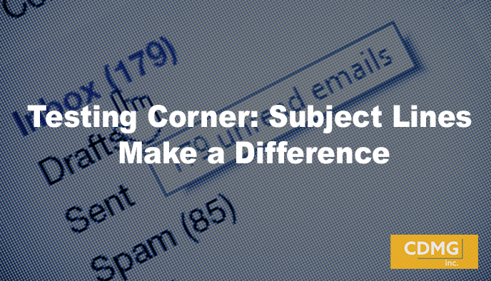 Testing Corner: Subject Lines Make a Difference