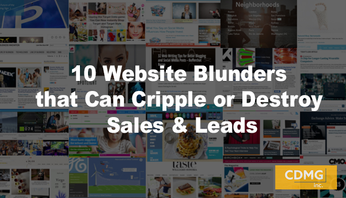 11 Website Blunders that Can Cripple or Destroy Sales & Leads
