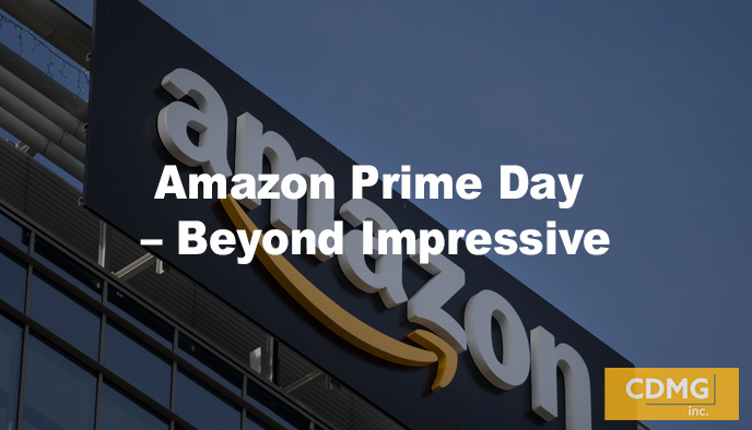 Amazon Prime Day – Beyond Impressive
