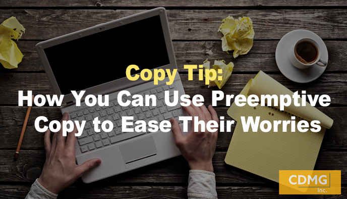Copy Tip: How You Can Use Preemptive Copy to Ease Their Worries