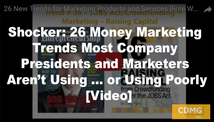 Shocker: 26 Money Marketing Trends Most Company Presidents and Marketers Aren't Using … or Using Poorly [Video]