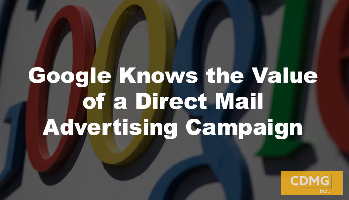 Google Knows the Value of a Direct Mail Advertising Campaign