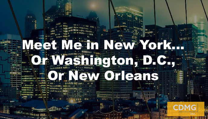 Meet Me in New York … Or Washington, D.C., Or New Orleans