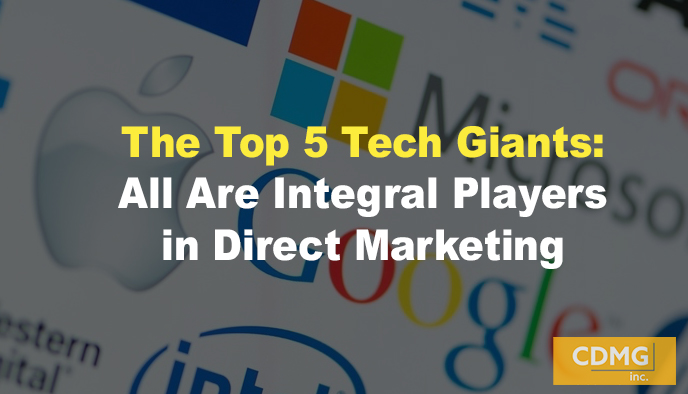 The Top 5 Tech Giants: All Are Integral Players in Direct Marketing
