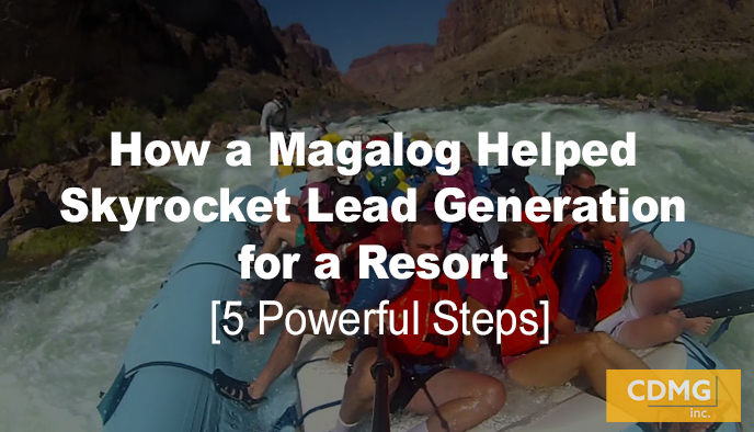 How a Magalog Helped Skyrocket Lead Generation for a Resort [5 Powerful Steps]