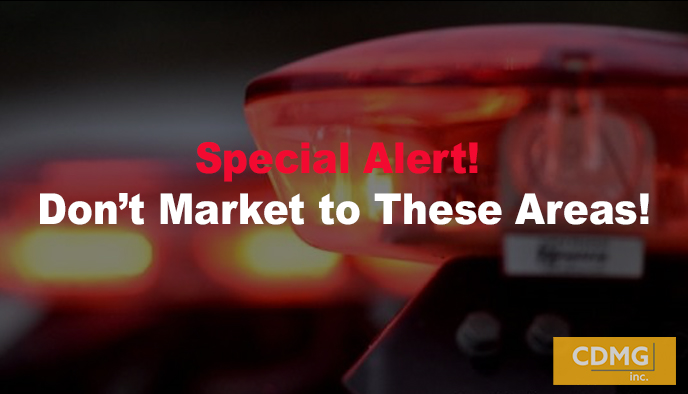 Special Alert! Don't Market to These Areas!