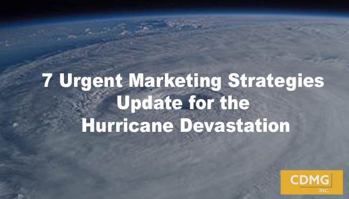 7 Urgent Marketing Strategies Update for the Hurricane Devastation