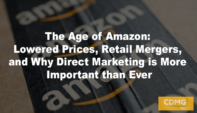 The Age of Amazon: Lowered Prices, Retail Mergers, and Why Direct Marketing is More Important than Ever [video]