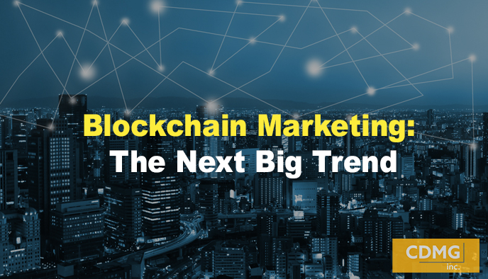 Blockchain Marketing: The Next Big Trend
