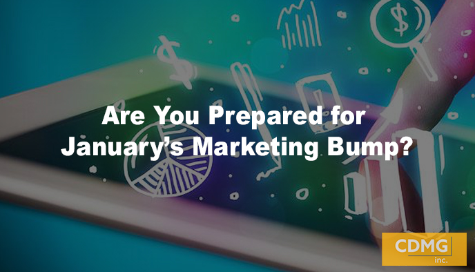 Are You Prepared for January's Marketing Bump?