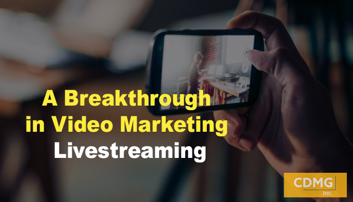 A Breakthrough in Video Marketing: Livestreaming
