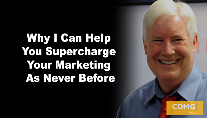Why I Can Help You Supercharge Your Marketing As Never Before