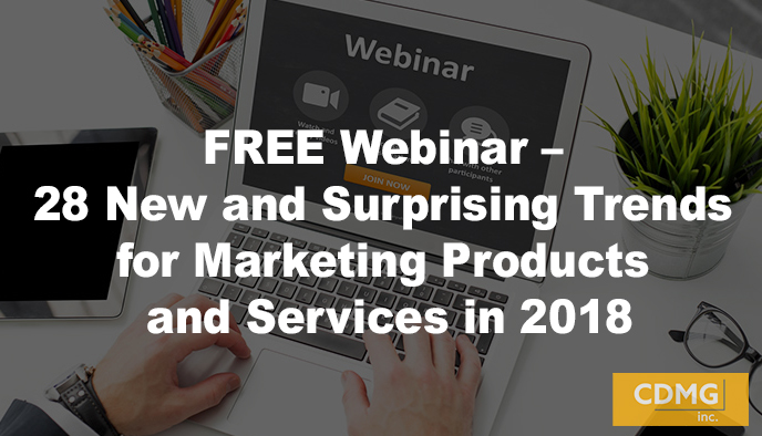 FREE Webinar- 28 New and Surprising Trends for Marketing Products and Services in 2018