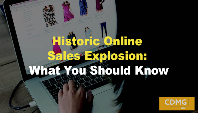Historic Online Sales Explosion: What You Should Know