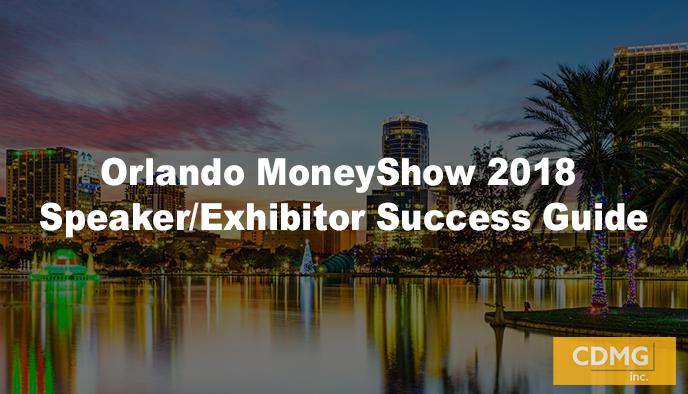 Orlando MoneyShow 2018 Speaker/Exhibitor Success Guide