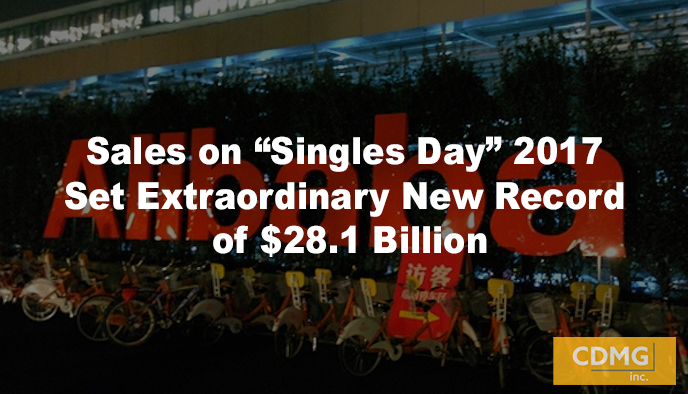 "Sales on ""Singles Day"" 2017 Set Extraordinary New Record of $28.1 Billion"