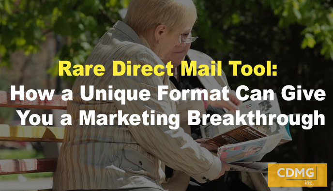 Rare Direct Mail Tool: How a Unique Format Can Give You a Marketing Breakthrough