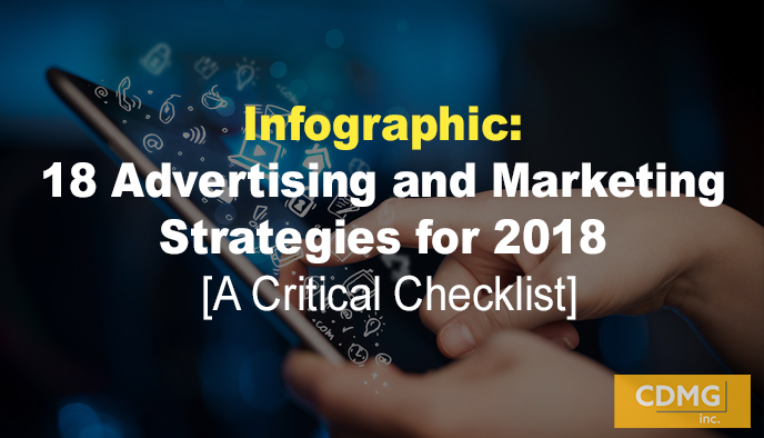 Infographic: 18 Advertising and Marketing Strategies for 2018 [A Critical Checklist]