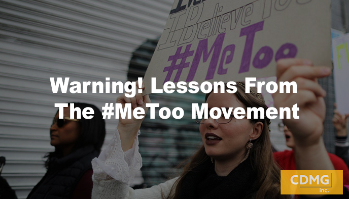 Warning! Lessons From The #MeToo Movement