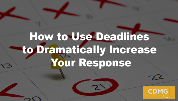 How to Use Deadlines to Dramatically Increase Your Response