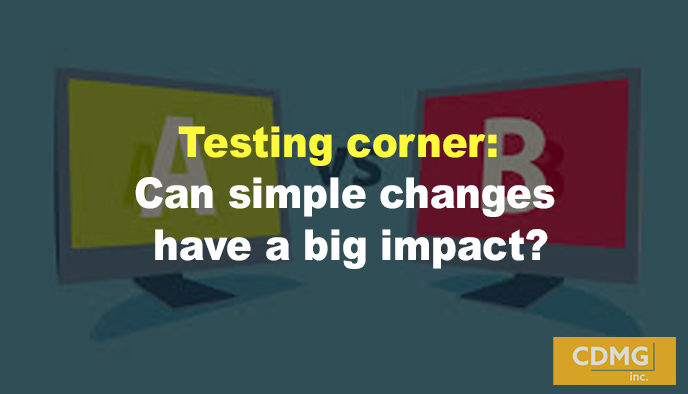Testing corner: Can simple changes have a big impact?