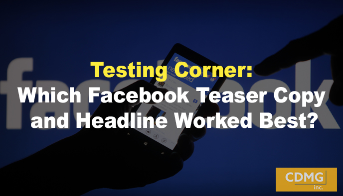 Testing Corner: Which Facebook Teaser Copy and Headline Worked Best?