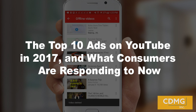 The Top 10 Ads on YouTube in 2017, and What Consumers Are Responding to Now