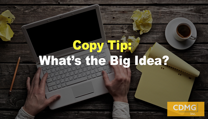 Copy Tip: What's the Big Idea?