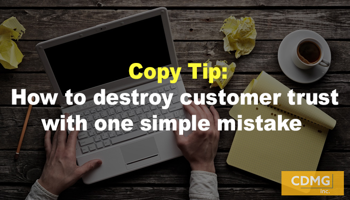 Copy Tip: How to destroy customer trust with one simple mistake