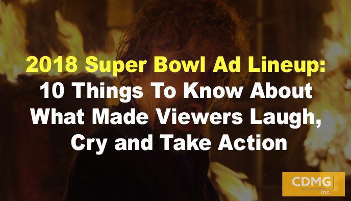 2018 Super Bowl Ad Lineup: 10 Things To Know About What Made Viewers Laugh, Cry and Take Action