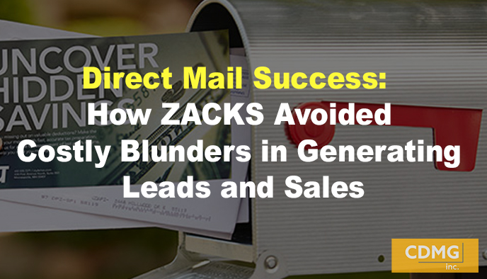 Direct Mail Success: How ZACKS Avoided Costly Blunders in Generating Leads and Sales