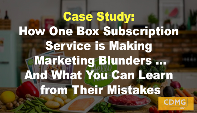 Case Study: How One Box Subscription Service is Making Marketing Blunders…And What You Can Learn from Their Mistakes