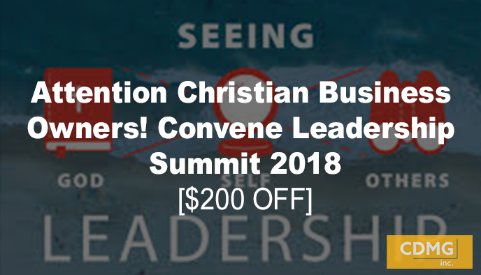 Attention Christian Business Owners! Convene Leadership Summit 2018 [$200 OFF]