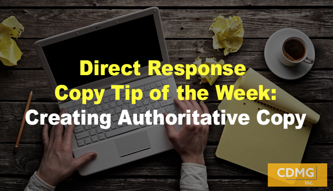 Direct Response Copy Tip of the Week: Creating Authoritative Copy
