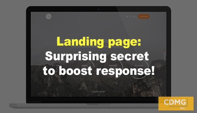 Landing page: Surprising secret to boost response!