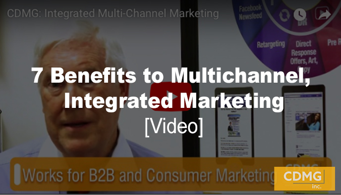 7 Benefits to Multichannel, Integrated Marketing [video]