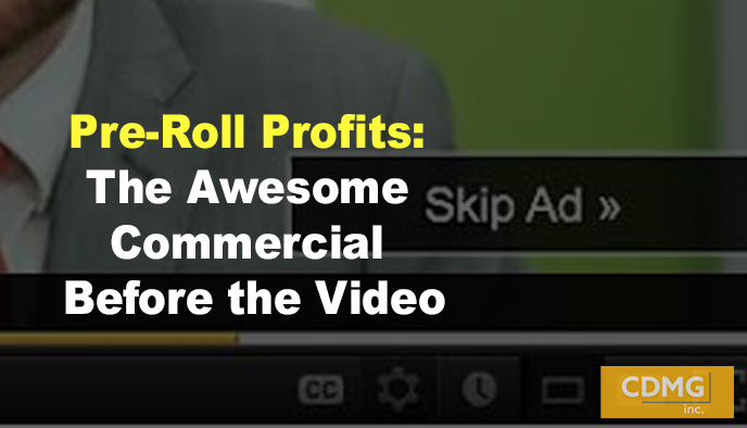 Pre-Roll Profits: The Awesome Commercial Before the Video