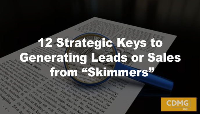 "12 Strategic Keys to Generating Leads or Sales from ""Skimmers"""