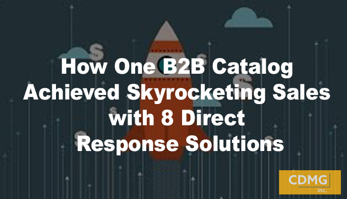 How One B2B Catalog Achieved Skyrocketing Sales with 8 Direct Response Solutions