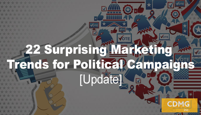 22 Surprising Marketing Trends for Political Campaigns [Update]