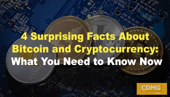 4 Surprising Facts About Bitcoin and Cryptocurrency: What You Need to Know Now