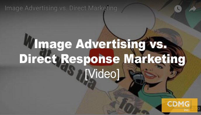 Image Advertising vs. Direct Response Marketing [video]