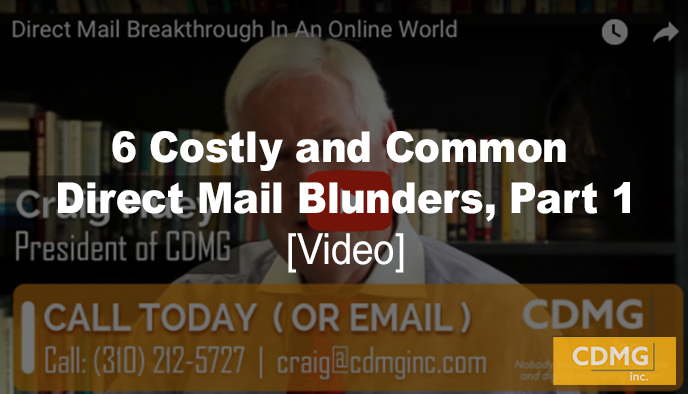 6 Costly and Common Direct Mail Blunders, Part 1 [Video]