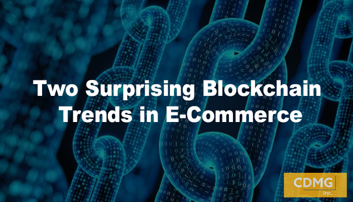Two Surprising Blockchain Trends in E-Commerce