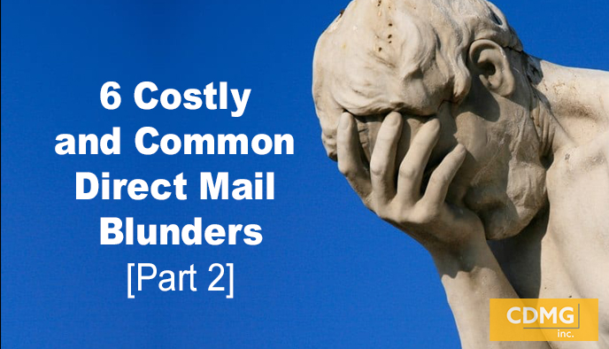 6 Costly and Common Direct Mail Blunders [Part 2]
